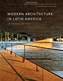 img - for Modern Architecture in Latin America: Art, Technology, and Utopia (Joe R. and Teresa Lozano Long Series in Latin American and L) book / textbook / text book