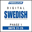 Swedish Phase 1, Unit 21-25: Learn to Speak and Understand Swedish with Pimsleur Language Programs  by Pimsleur