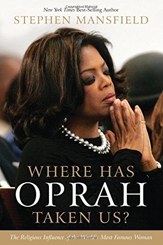 Where Has Oprah Taken Us? The Religious Influence of the World's Most Famous Woman
