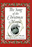 The Song of the Christmas Mouse (0060243570) by Murphy, Shirley Rousseau