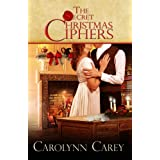 The Secret Christmas Ciphers ~ Carolynn Carey