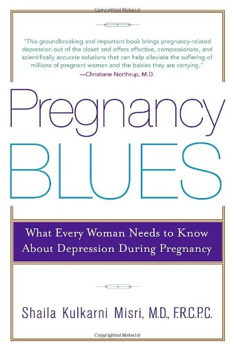 Pregnancy Blues: What Every Woman Needs To Know About Depression During Pregnancy