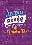 """Afficher """"La Vie rêvée ou presque de Manon D."""""""