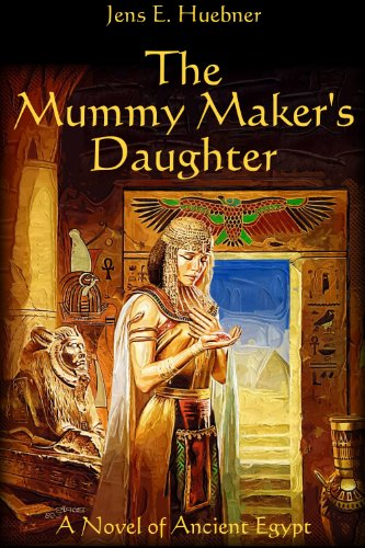 Jens E. Huebner's The Mummy Maker's Daughter Is Our New Thriller of the Week!