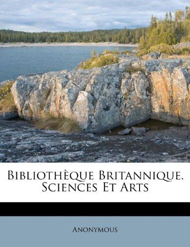 Bibliothèque Britannique. Sciences Et Arts