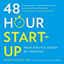 48-Hour Start-Up: From Idea to Launch in 1 Weekend Audiobook by Fraser Doherty MBE Narrated by Fraser Doherty MBE