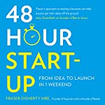48-Hour Start-Up: From Idea to Launch in 1 Weekend | Fraser Doherty MBE