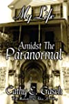My Life Amidst The Paranormal (Englis...