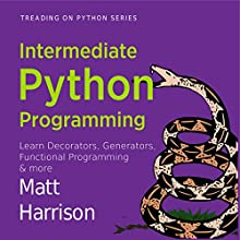 Intermediate Python: Treading on Python, Book 2 (       UNABRIDGED) by Matt Harrison Narrated by John Edmondson
