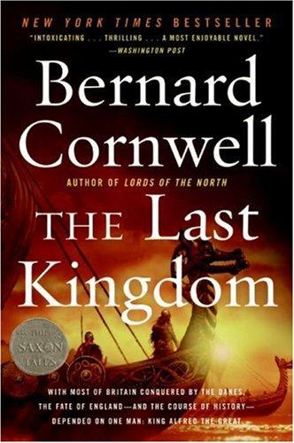 The Last Kingdom (The Saxon Chronicles Series #1) - Bernard Cornwell