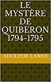 img - for Le Myst re de Quiberon 1794-1795 (French Edition) book / textbook / text book
