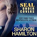 SEAL Under Covers: Seal Brotherhood, Book 3 (       UNABRIDGED) by Sharon Hamilton Narrated by J. D. Hart