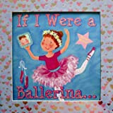 img - for If I Were a Ballerina (Mirror, Mirror) (Mirror, Mirror) book / textbook / text book