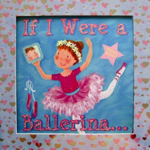 If I Were a Ballerina (Mirror, Mirror)