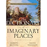 The Dictionary of Imaginary Places: The Newly Updated and Expanded Classicby Alberto Manguel