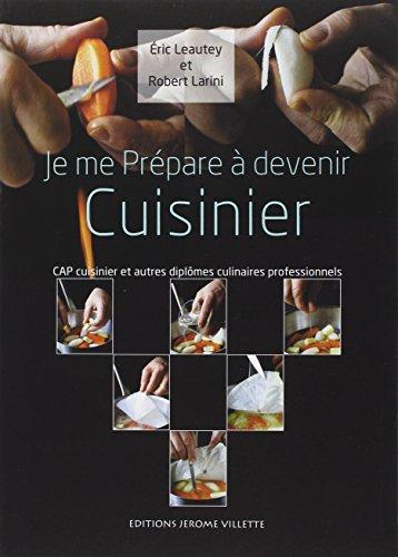 Je me prépare à devenir cuisinier : CAP cuisinier et autres diplômes culinaires professionnels