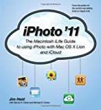 img - for iPhoto '11: The Macintosh iLife Guide to using iPhoto with OS X Lion and iCloud book / textbook / text book