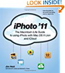 iPhoto '11: The Macintosh iLife Guide...