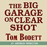The Big Garage on Clearshot: Growing Up, Growing Old, and Going Fishing at the End of the Road