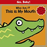 Go, Baby!: Who Am I? This is My Mouth Luana Rinaldo