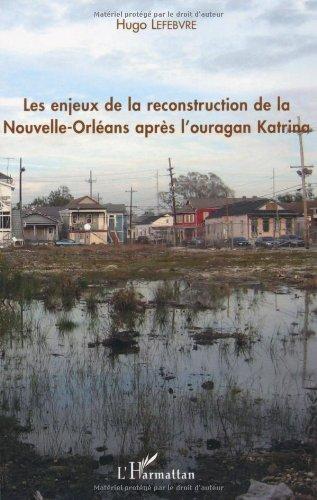 Les Enjeux de la Reconstruction de la Nouvelle Orleans Après l'Ouragan Katrina