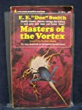 "Master Of The Vortex (0425060462) by E. E. ""Doc"" Smith"