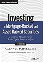 Investing in Mortgage-Backed and Asset-Backed Securities, + Website: Financial Modeling with R and Open Source Analytics Front Cover