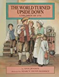 img - for The World Turned Upside Down: Children of 1776 book / textbook / text book