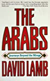 Arabs: Journeys Beyond the Mirage (0394757580) by Lamb, David