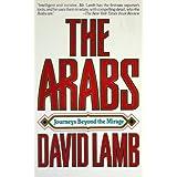 The Arabs: Journeys Beyond the Mirageby David Lamb