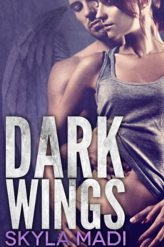 Dark Wings (Never Dark Book 1) by Skyla Madi