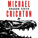 Dragon Teeth Audiobook by Michael Crichton Narrated by To Be Announced