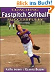 Coaching Fastpitch Softball Successfu...