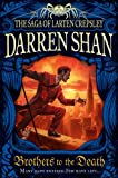 Darren Shan Brothers to the Death (The Saga of Larten Crepsley, Book 4)