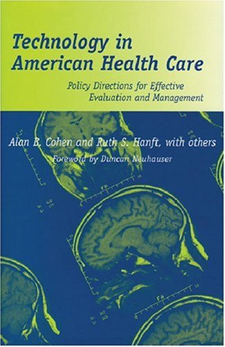 Technology in American Health Care: Policy Directions for...