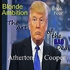 The Art of the Bad Deal: Blonde Ambition, Book 4 Hörbuch von Atherton Cooper Gesprochen von: Atherton Cooper