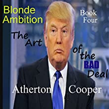 The Art of the Bad Deal: Blonde Ambition, Book 4 Audiobook by Atherton Cooper Narrated by Atherton Cooper