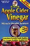 Apple Cider Vinegar: Miracle Health S...