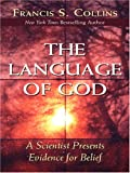 The Language of God: A Scientist Presents Evidence for Belief (Wheeler Hardcover)