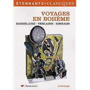 Baudelaire, Verlaine, Rimbaud : Voyages en bohme