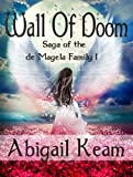 Wall of Doom 1 (Epic Fantasy) (Saga of the de Magela Family)