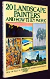 20 landscape painters and how they work: From the pages of American artist (082305490X) by Meyer, Susan E.