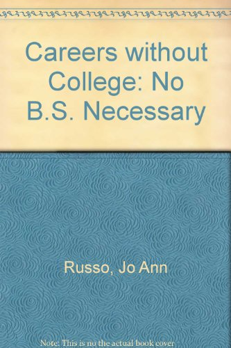Careers Without College: No B.S. Necessary, Russo, Jo Ann