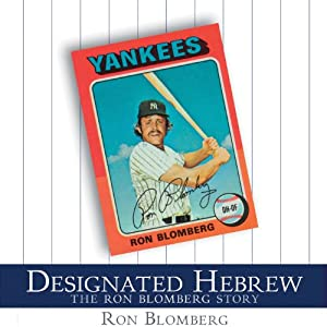 Designated Hebrew: The Ron Blomberg Story | [Rob Blomberg, Dan Schlossberg]