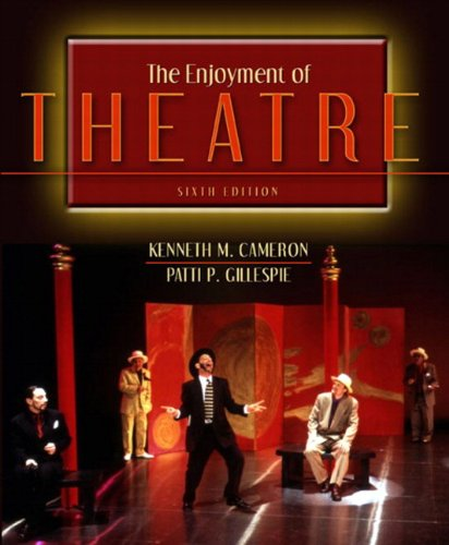 The Enjoyment of Theatre (6th Edition)