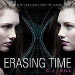 Erasing Time | C. J. Hill