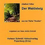 Der Waldsteig | Adalbert Stifter