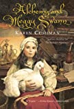 Alchemy and Meggy Swann (0547577125) by Cushman, Karen