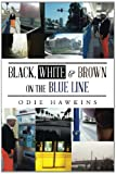 img - for Black, White & Brown On The Blue Line book / textbook / text book