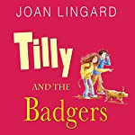 Tilly and the Badgers | Joan Lingard